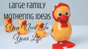 9 Fantastic Large Family Mothering Ideas You Need In Your Life