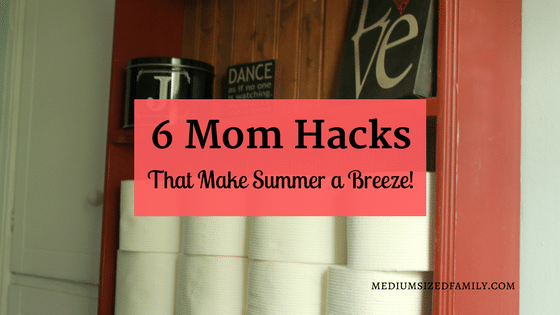 6 Amazing Mom Hacks That Will Make Summer a Breeze