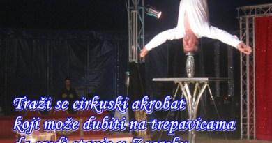 OGLAS Traži se cirkuski akrobat koji može dubiti na trepavicama da sredi stanje u Zagrebu. Potpis: Milan Bandić