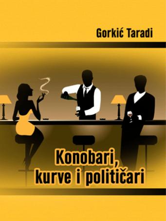 Konobari, kurve i političari