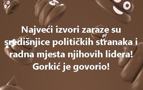 Najveći izvori zaraze su središnjice političkih stranaka i radna mjesta njihovih lidera! Gorkić je govorio!