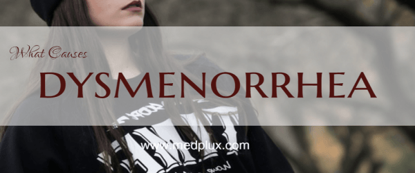 Dysmenorrhea Definition, Symptoms, Treatment