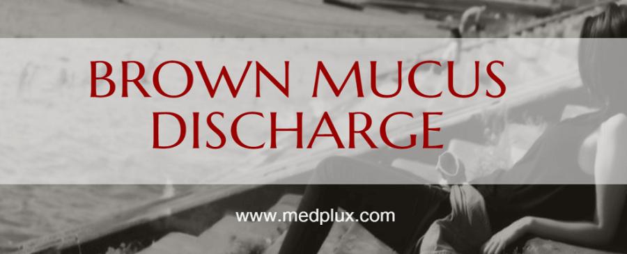 brown mucus discharge in women