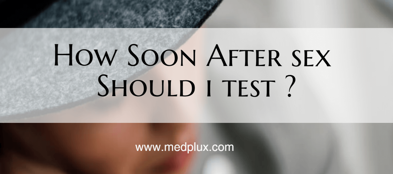 How soon after having sex can i test for pregnancy