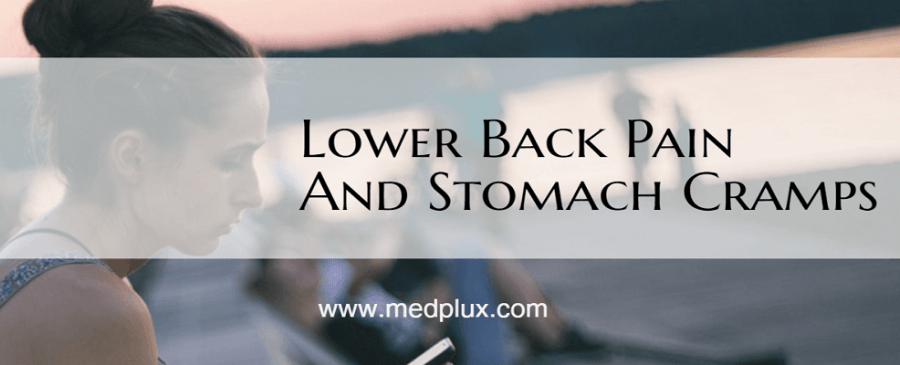 Lower Back Pain And Stomach Cramps Together: 7 Top Causes   Cure