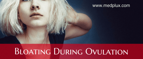 Bloating During ovulation with Gas Causes, Treatment