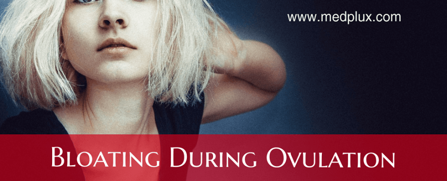 Bloating During ovulation with Gas: Causes, Treatment