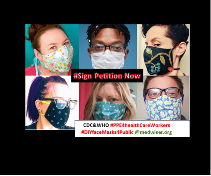 SIGN PETITION: International Physicians and Health Care workers call on WHO and CDC to reserve PPE for frontline medical teams and recommend nonmedical fabric face masks be worn by public (Share buttons are below petition)