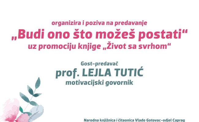 """Poziv na predavanje prof. Lejle Tutić """"Budi ono što možeš postati"""""""