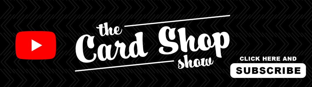 The Card Shop Show banner