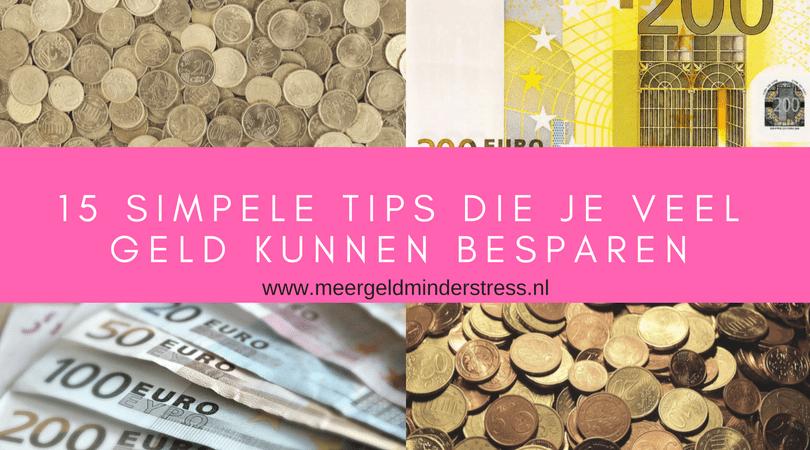 15 simpele tips die je veel geld kunnen besparen