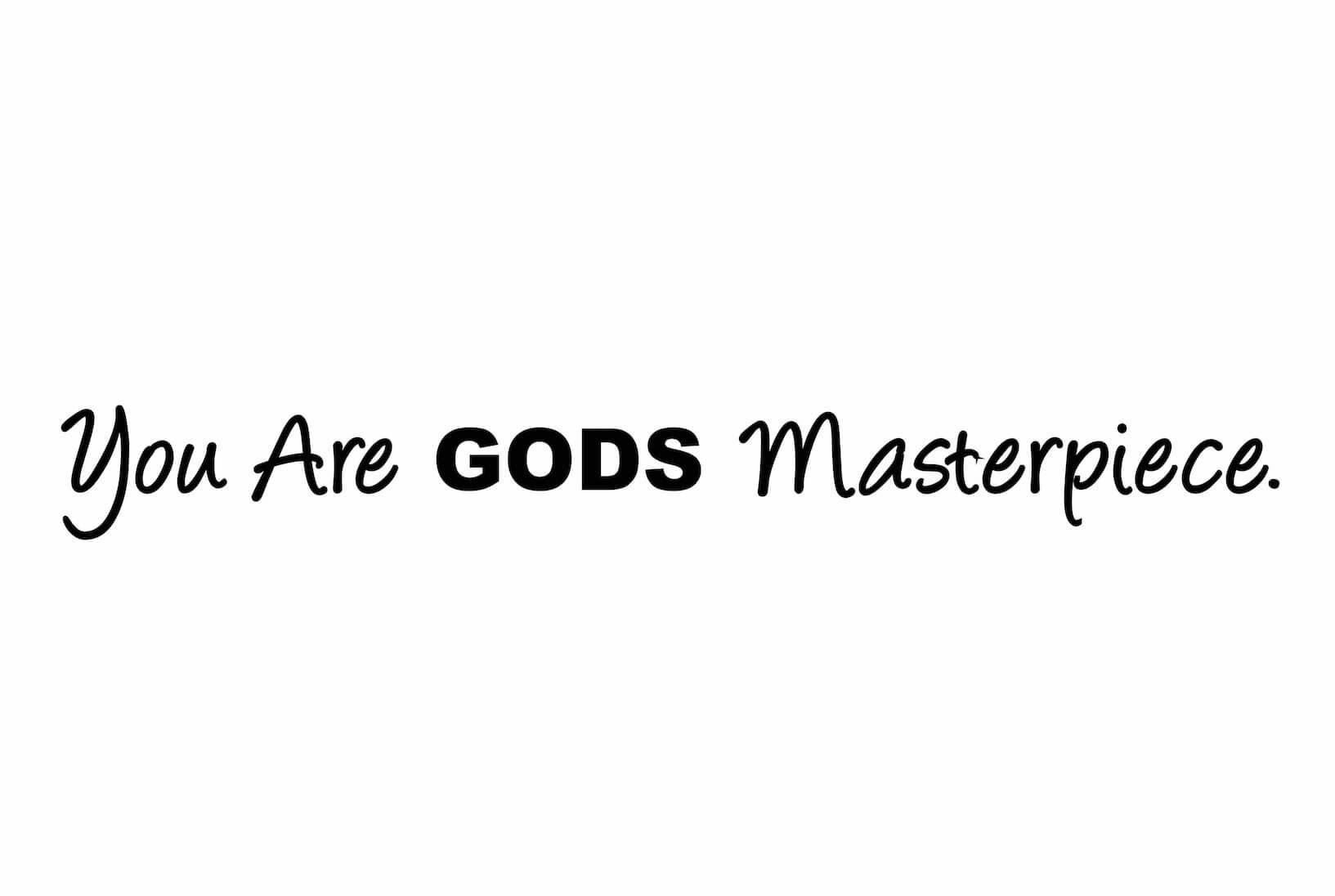 Muursticker You are Gods masterpiece