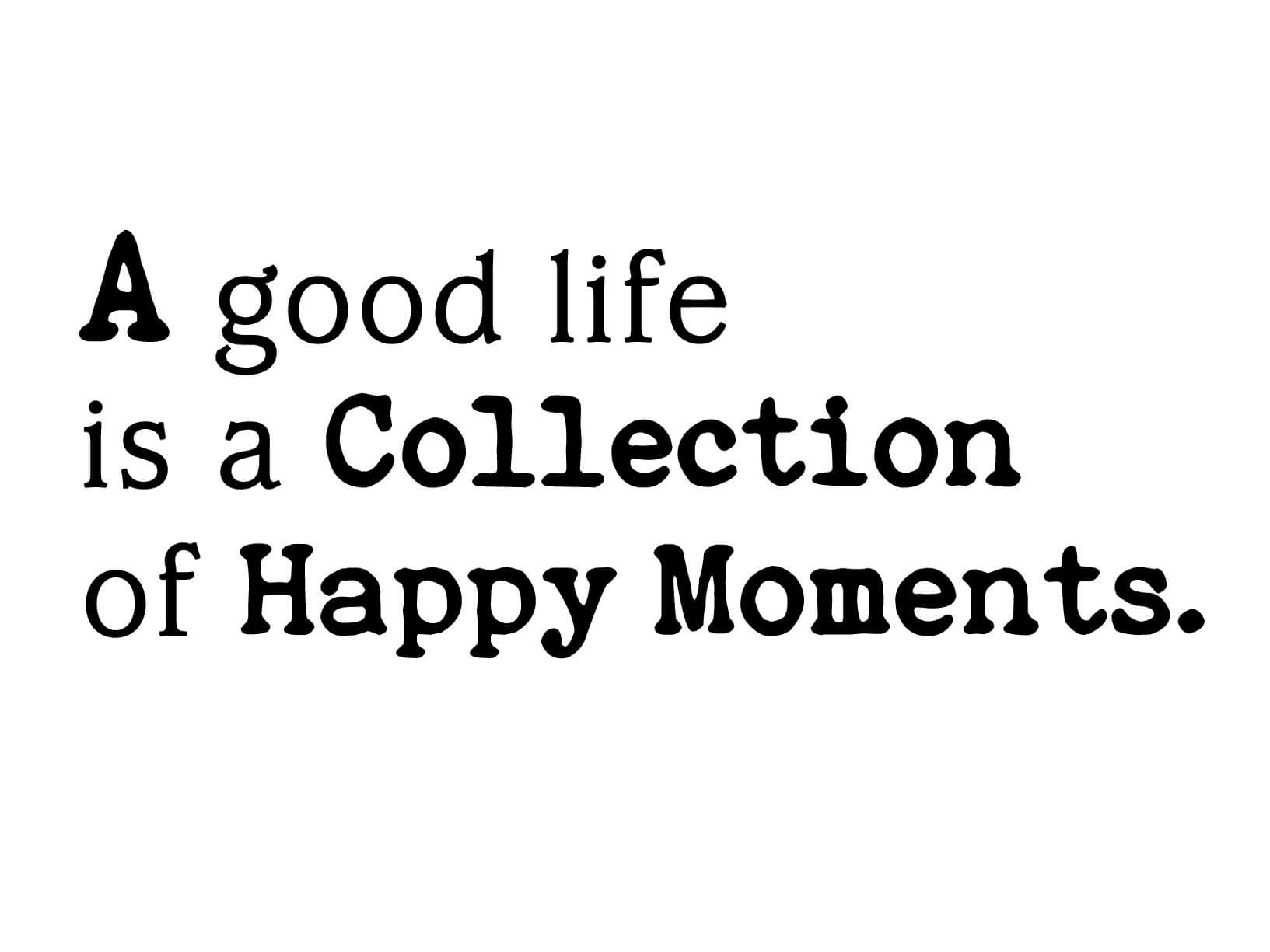 Muursticker A good life is a collection of happy moments