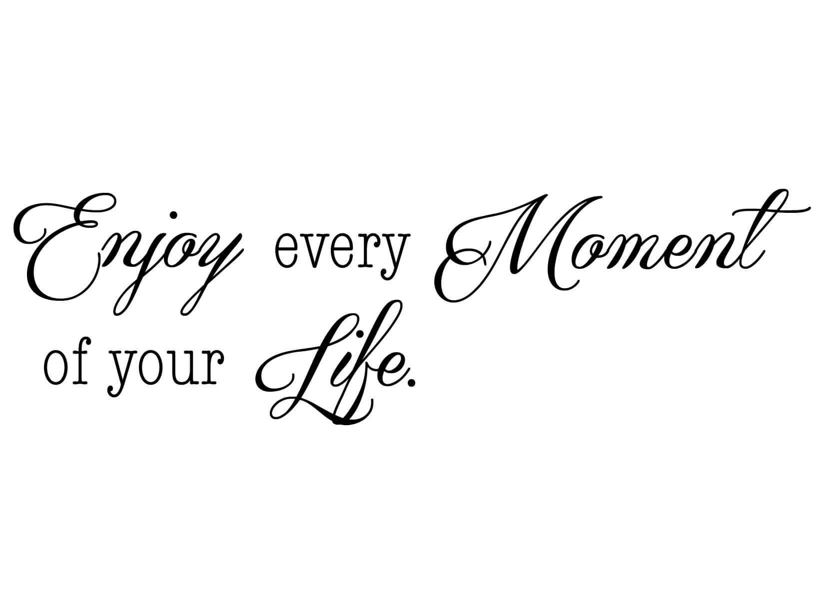 Muursticker Enjoy every moment of your Life  Algemene