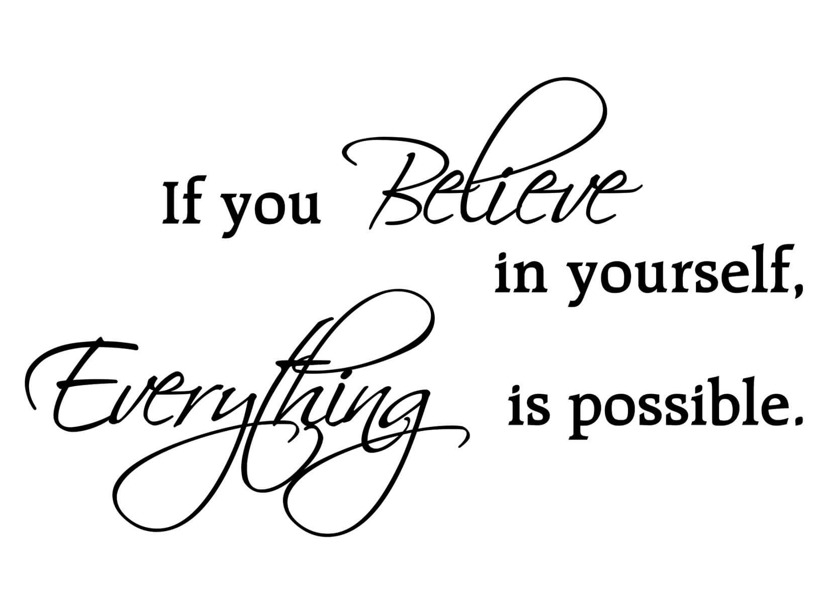 Muursticker If you believe in yourself everything is