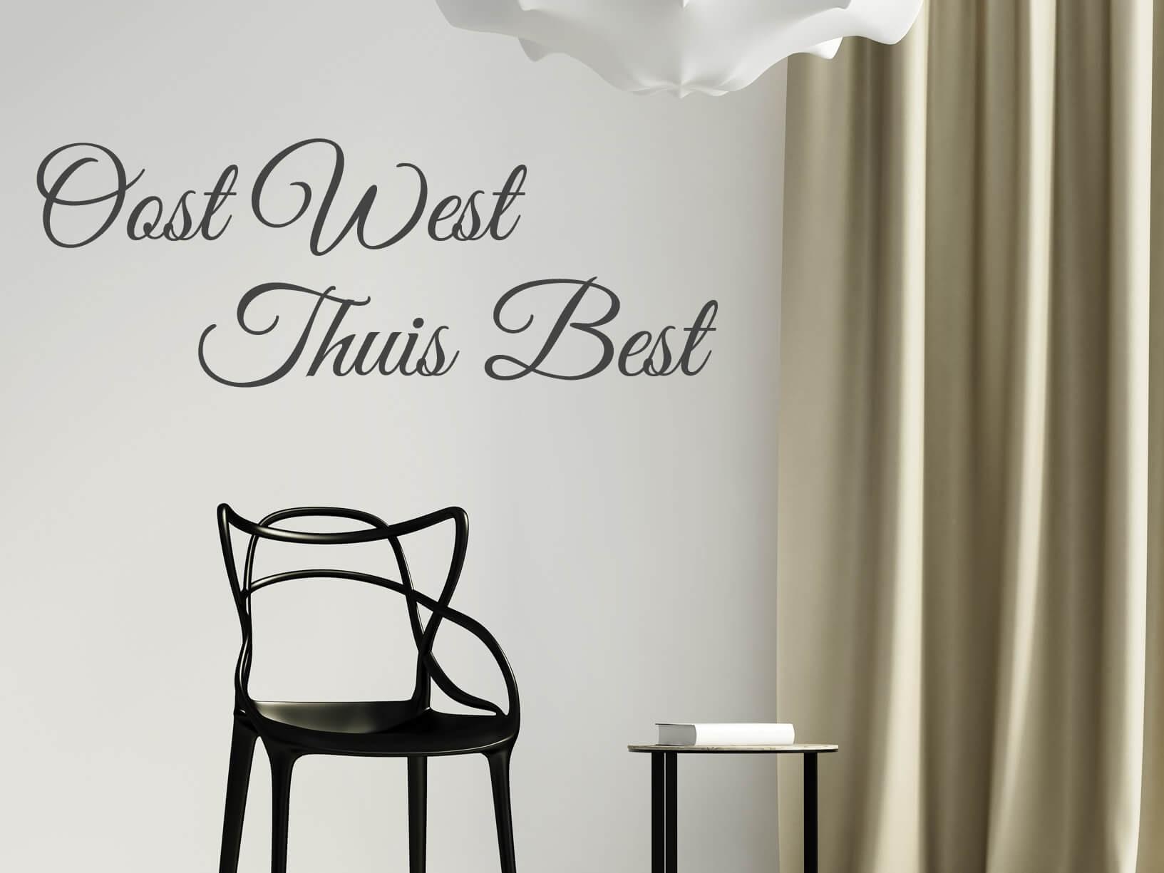 Muursticker Oost west thuis best