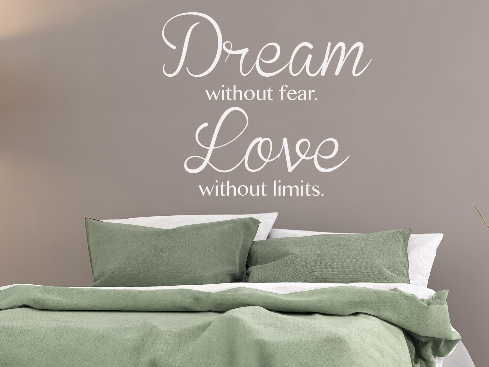 Muursticker Dream without fear Love without limits