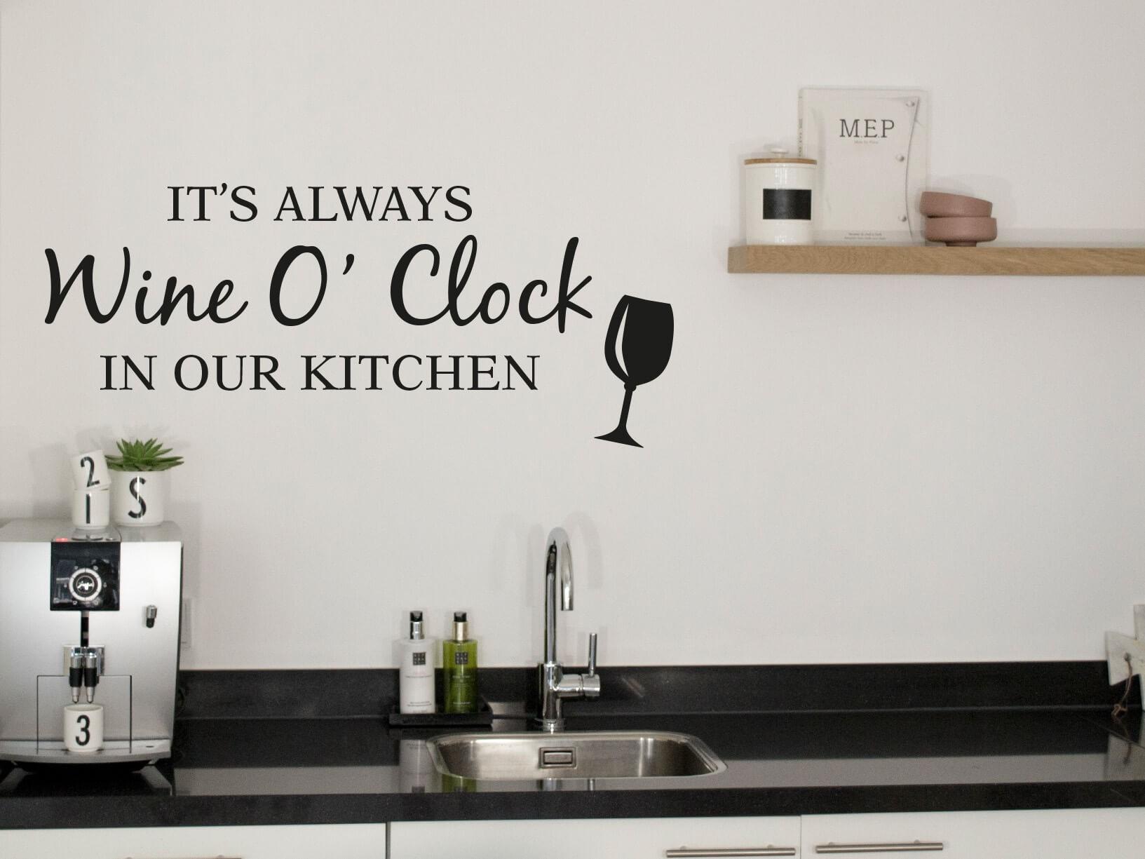 Muursticker Its always Wine oclock in our kitchen