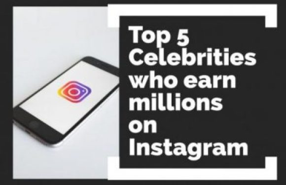 Top 5 People Who Earn Millions From Instagram
