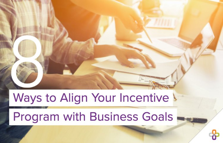 8 ways to align incentive program with business goals graphic