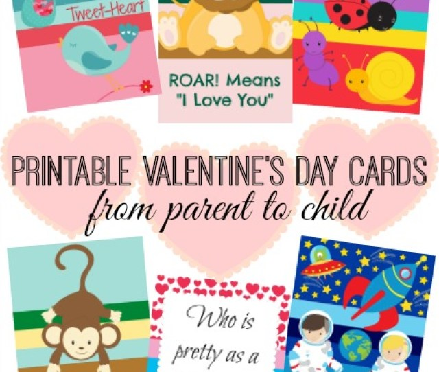 Printable Valentines Day Cards From Parent To Child You Need To Create A Free Account