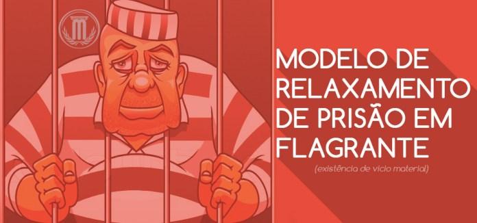 modelo_relaxamento-prisao-flagrante-vicio-material