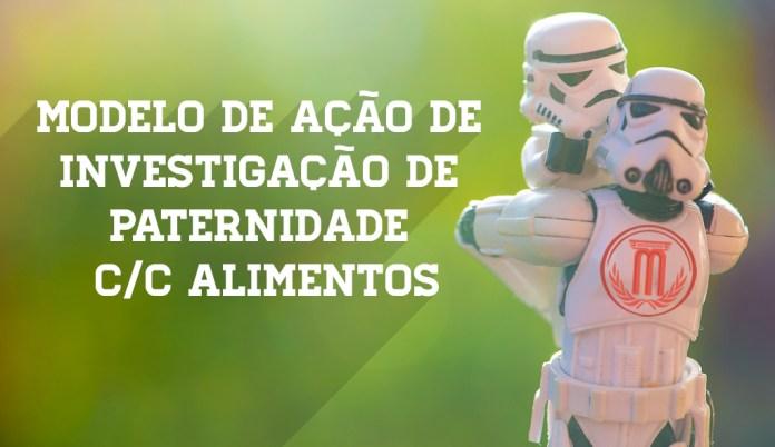 modelo_acao_investigacao_de_paternidade_alimentos