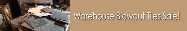 Warehouse Blowout Tiles Sale!