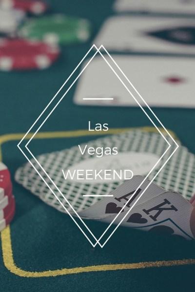 Weekend in Las Vegas