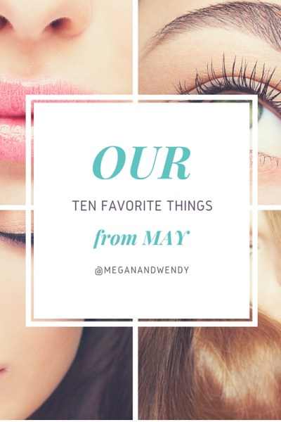 May Favorites with a Side of Eye