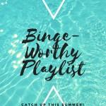Throwback Thursday – Binge-Worthy Playlist