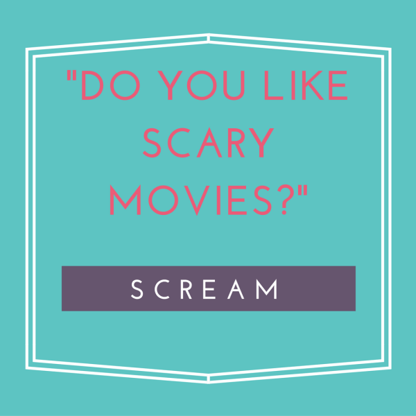 Do You Like Scary Movies? Iconic quotes from scary movies.