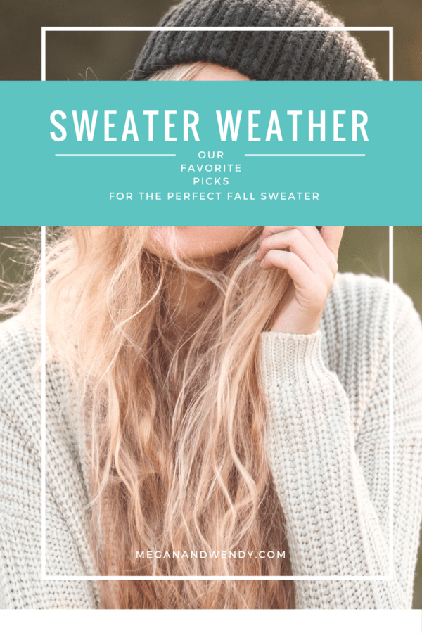 Megan and Wendy pick their favorite fall sweaters.