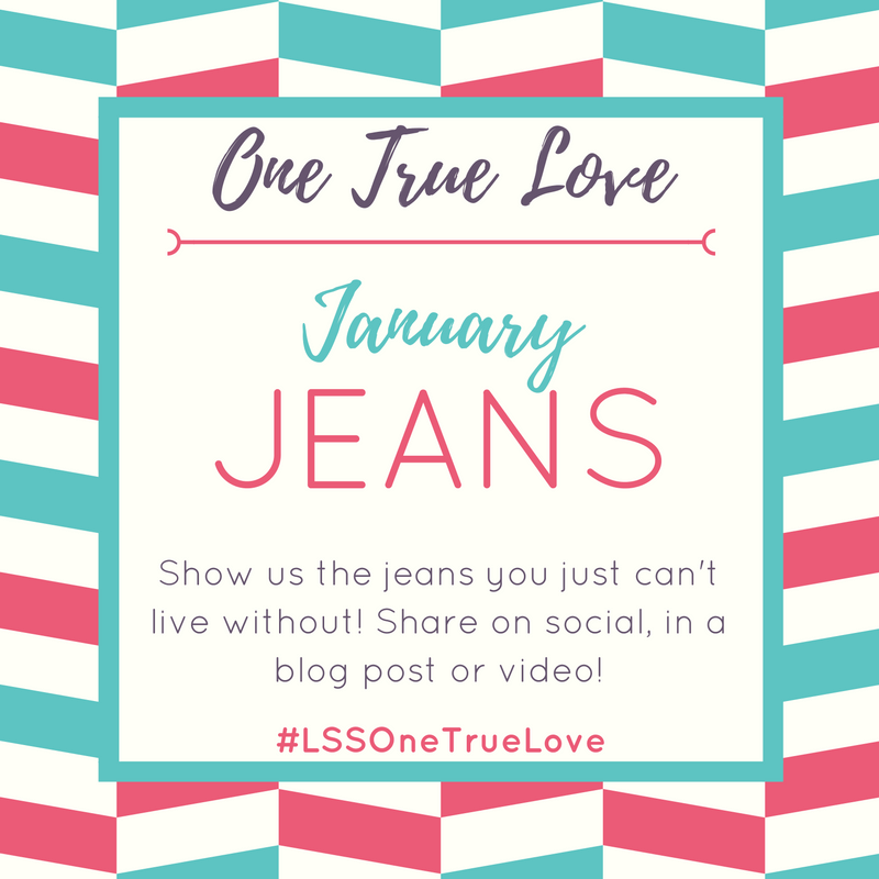 One True Love - Jeans - Sharing the jeans that we just can't live without