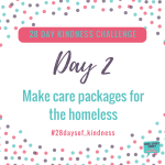 Kindness Challenge Day 2 – Create Care Packages for the Homeless