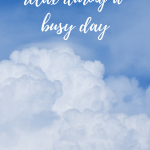 Five Easy Ways to Relax in the Middle of a Busy Day