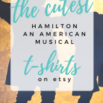 Best Hamilton T-Shirts on Etsy