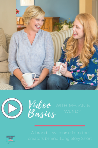 Video Basics with Megan and Wendy - A course for beginning video creators