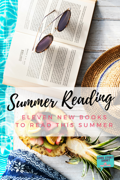 Eleven Books I'm Looking Forward to Reading this Summer