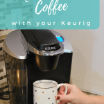 Better Coffee with Your Keurig