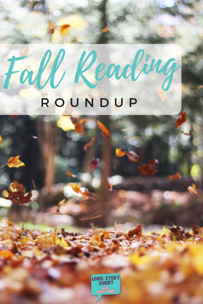 Fall Reading Roundup - Here's our list of the best books to cozy up with this fall! We have YA, literary fiction, even books with a side of time travel! How close are we to finishing our reading challenge? Come on over and find out!