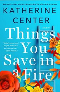 The Things You Save in a Fire - Summer Reading Guide 2019