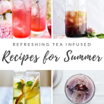 Yummy Tea Infused Recipes for Summer