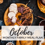 October Meal Plan – A month of family-friendly meals