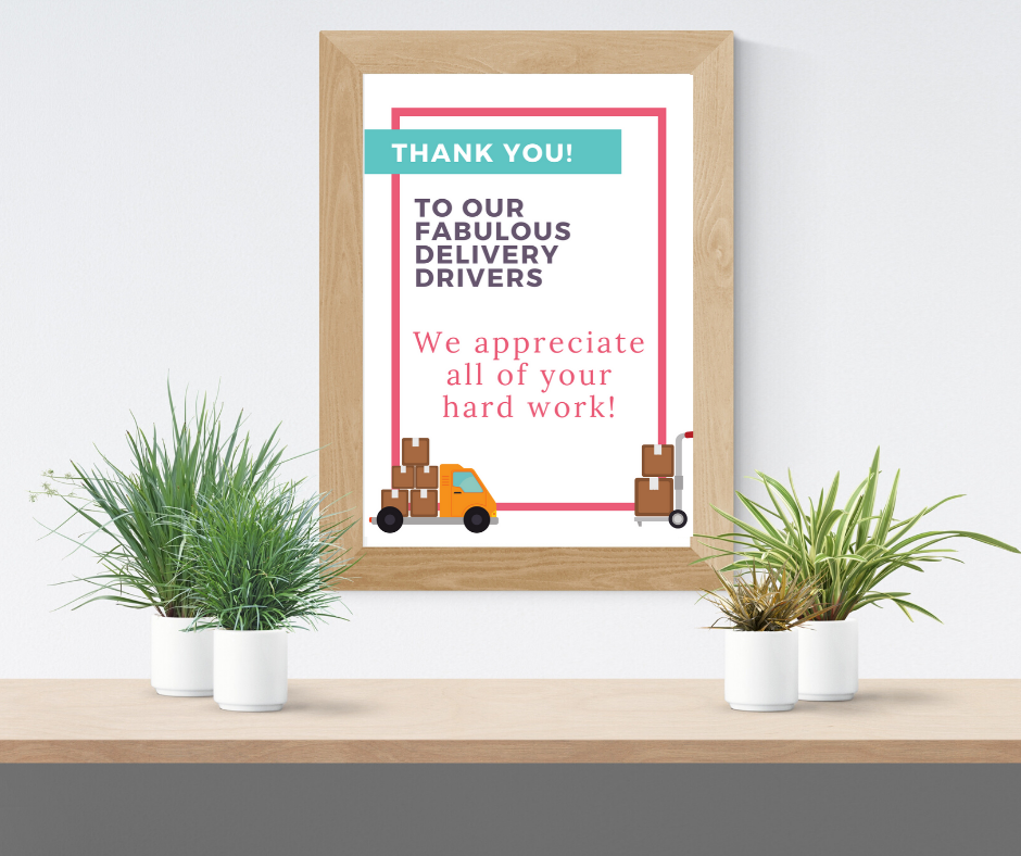 Delivery Driver Thank You Sign - print this sign to let your delivery works know just how much you appreciate them!