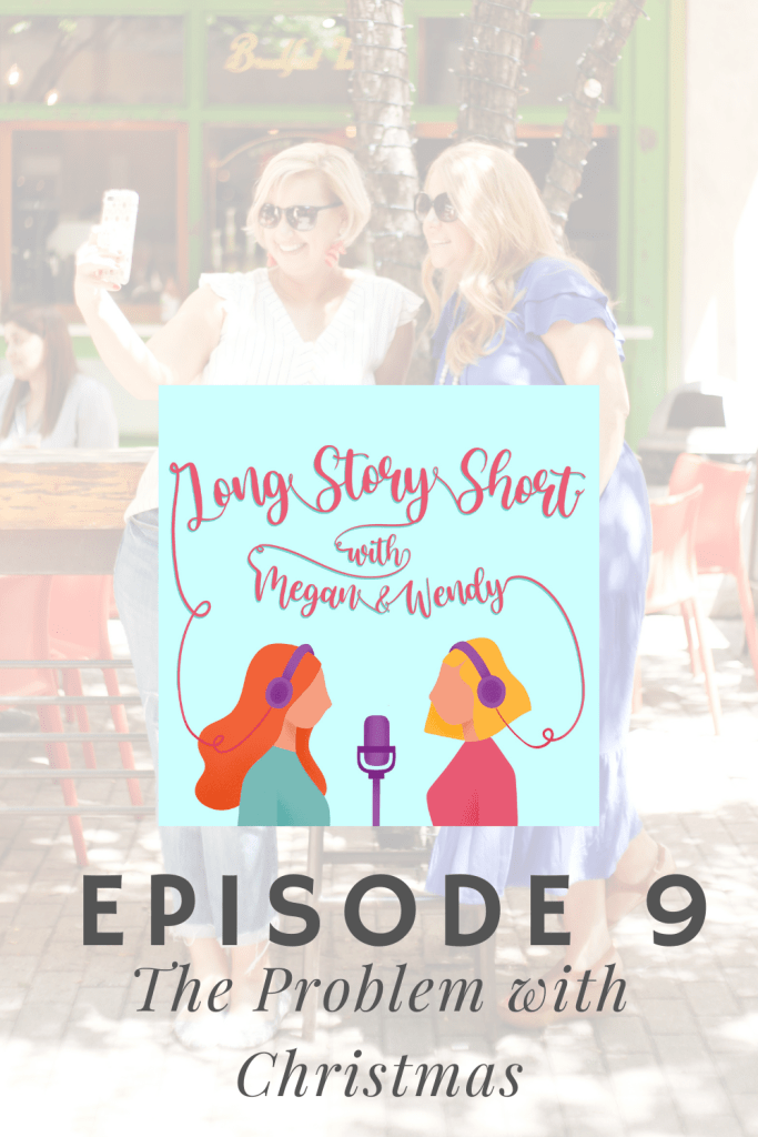 Long Story Short the Podcast Episode 9 - The Problem with Christmas