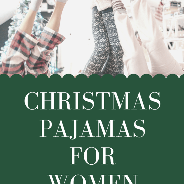 Level up your pajama game with our top picks from retailers like Target and Old Navy. We love these Christmas pajamas for women and it's the season for comfort!