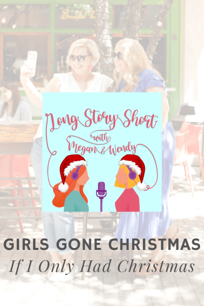 Girls Gone Christmas - If I Only Had Christmas - A Podcast Review
