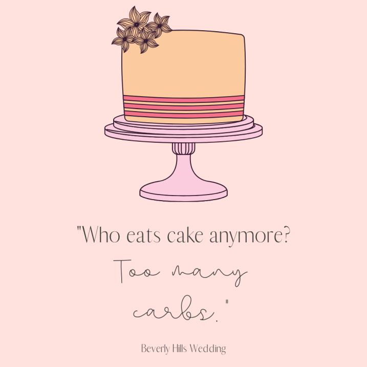 This quote is from a really funny scene in Beverly Hills Wedding where the couple and the wedding planner disagree about wedding cake. #BeverlyHillsWedding