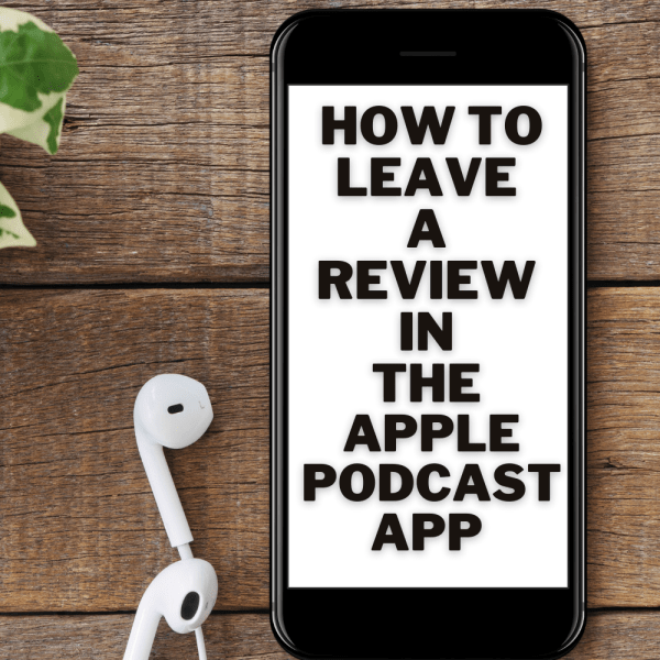 Want to leave your favorite podcast some love in the form of a rating and review? It's not totally intuitive so we've shared a how-to on leaving a podcast review in the Apple Podcast App in 5 easy steps (with photos).